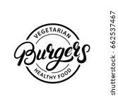 vegetarian burgers hand written ... | Shutterstock .eps vector #662537467