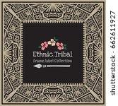 abstract vector tribal ethnic... | Shutterstock .eps vector #662611927