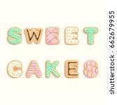 sweet cakes   inscription in... | Shutterstock .eps vector #662679955