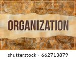 organization  business  ... | Shutterstock . vector #662713879