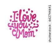vector i love you mom....   Shutterstock .eps vector #662744641