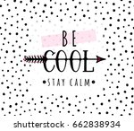 vector illustration of be cool  ... | Shutterstock .eps vector #662838934