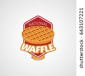 national waffle day vector...   Shutterstock .eps vector #663107221