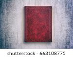 the book in a red cover over... | Shutterstock . vector #663108775