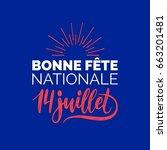bonne fete nationale  french... | Shutterstock .eps vector #663201481