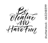 be creative and have fun... | Shutterstock .eps vector #663248599