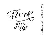 never give up postcard. ink... | Shutterstock .eps vector #663248719