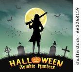 halloween zombie hunter with... | Shutterstock .eps vector #663268159