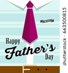 happy fathers day necktie with... | Shutterstock .eps vector #663500815