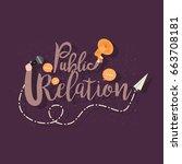 public relations. text... | Shutterstock .eps vector #663708181