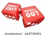 should i stay or go roll dice... | Shutterstock . vector #663734401