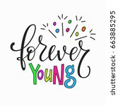 forever young quote lettering.... | Shutterstock .eps vector #663885295