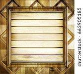 wooden background 3d... | Shutterstock . vector #663905185