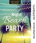 summer night beach party poster.... | Shutterstock .eps vector #663908491