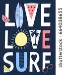 live love surf slogan vector. | Shutterstock .eps vector #664038655