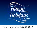 happy holidays typography... | Shutterstock .eps vector #664313719