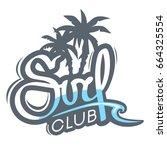 grey surf club logo artwork... | Shutterstock .eps vector #664325554