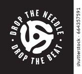 drop the needle  drop the beat...   Shutterstock .eps vector #664357591