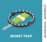 money trap. isometric vector... | Shutterstock .eps vector #664638127