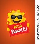 hello summer  summer sun... | Shutterstock .eps vector #664644655