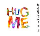 hug me. vector inscription of... | Shutterstock .eps vector #664902637