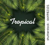 tropical leaves design   Shutterstock .eps vector #664982101