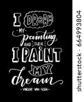 i dream my painting and then i... | Shutterstock .eps vector #664993804