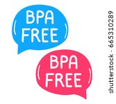 bpa free. lettering and hand... | Shutterstock .eps vector #665310289