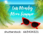 less monday more summer  funny... | Shutterstock .eps vector #665434321