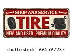tire shop and service vintage... | Shutterstock .eps vector #665597287