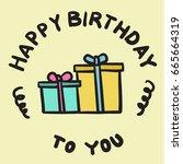 happy birthday hand lettering ... | Shutterstock .eps vector #665664319