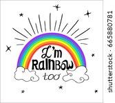 i'm rainbow too   vector design ... | Shutterstock .eps vector #665880781