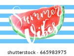 watercolor watermelon lettering ... | Shutterstock .eps vector #665983975