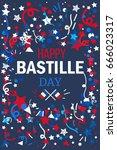 happy bastille day celebration...   Shutterstock .eps vector #666023317