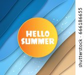 hello summer   abstract sea and ... | Shutterstock .eps vector #666186655