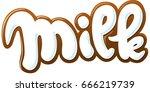 milk text vector illustration | Shutterstock .eps vector #666219739