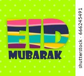 eid mubarak text design | Shutterstock .eps vector #666245491