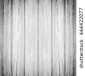 wood wall plank gray texture... | Shutterstock . vector #666422077