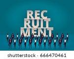 business recruitment concept....   Shutterstock . vector #666470461