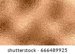 bronze or golden copper foil... | Shutterstock .eps vector #666489925