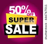 super sale banner. vector... | Shutterstock .eps vector #666767011