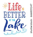 life is better at the lake... | Shutterstock .eps vector #666835147