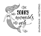 sorry  mermaids only.... | Shutterstock .eps vector #667143061