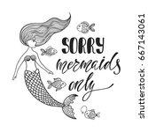sorry  mermaids only.... | Shutterstock .eps vector #667143061