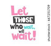 vector poster with phrase.... | Shutterstock .eps vector #667251709