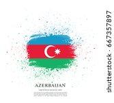 flag of azerbaijan  brush... | Shutterstock .eps vector #667357897