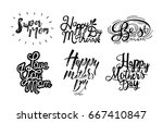 set of inscription happy mother ... | Shutterstock . vector #667410847