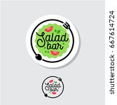salad bar logo. cafe or... | Shutterstock .eps vector #667614724