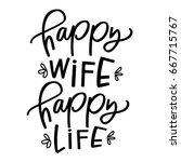happy wife  happy life   Shutterstock .eps vector #667715767