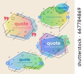 set of creative quote bubble... | Shutterstock .eps vector #667784869
